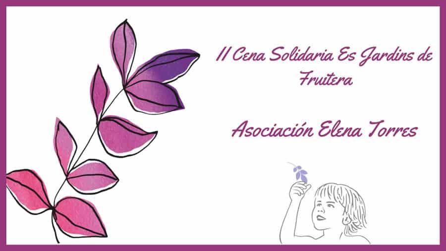 Cena en favor de la Asociación Elena Torres en Es Jardins de Fruitera