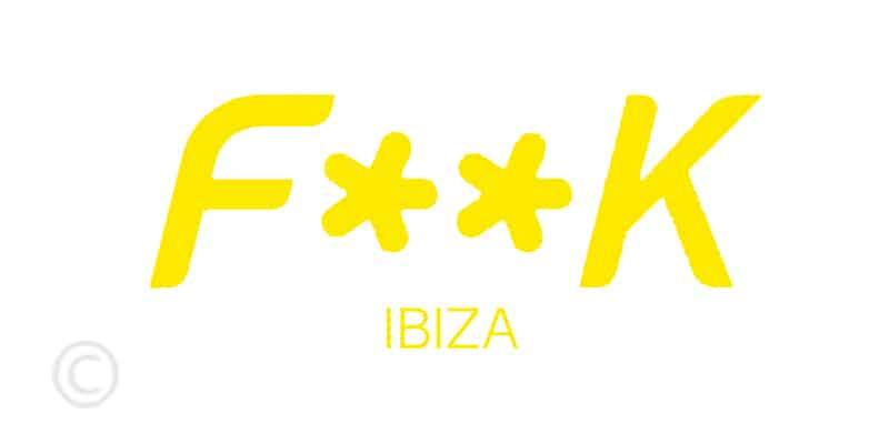 F**k Ibiza