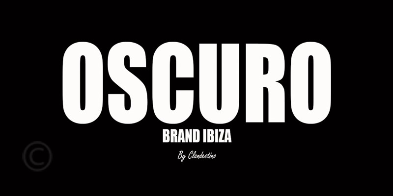 OSCURO Brand Ibiza by Clandestino