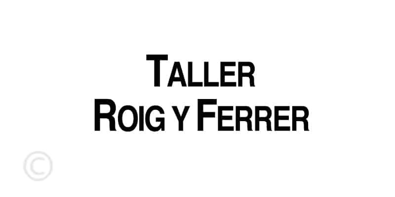 Werkplaats Roig y Ferrer