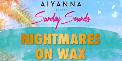 Aiyanna Ibiza trapt zijn Sunday Sounds af met Nightmares On Wax Lifestyle