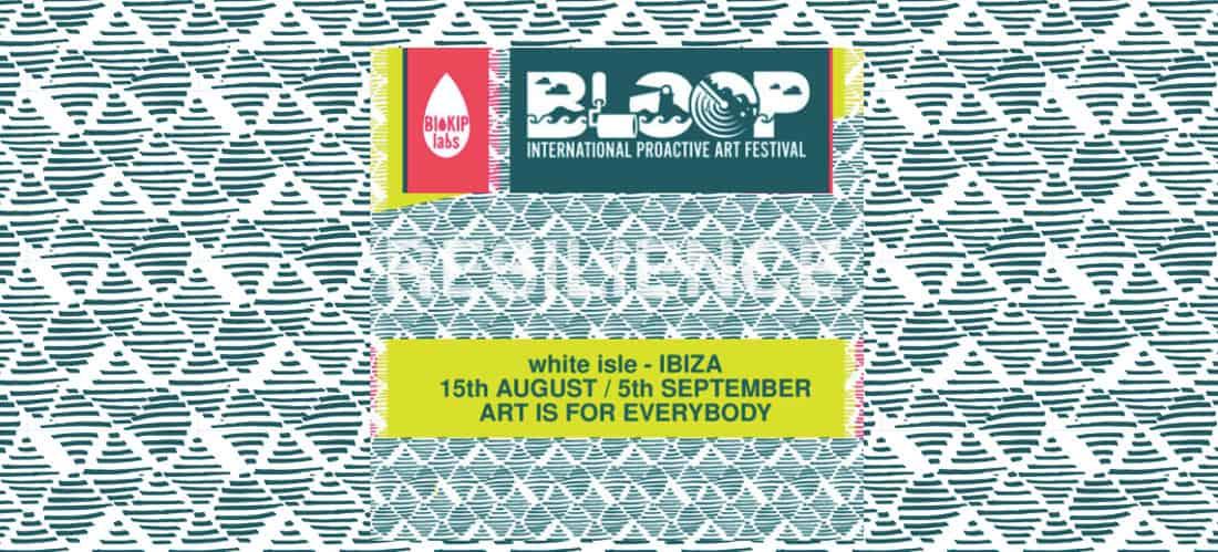 Bloop Festival Ibiza 2019: Resilience ispira l'edizione 9ª