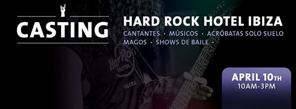 Casting en Hard Rock Hotel Ibiza este viernes