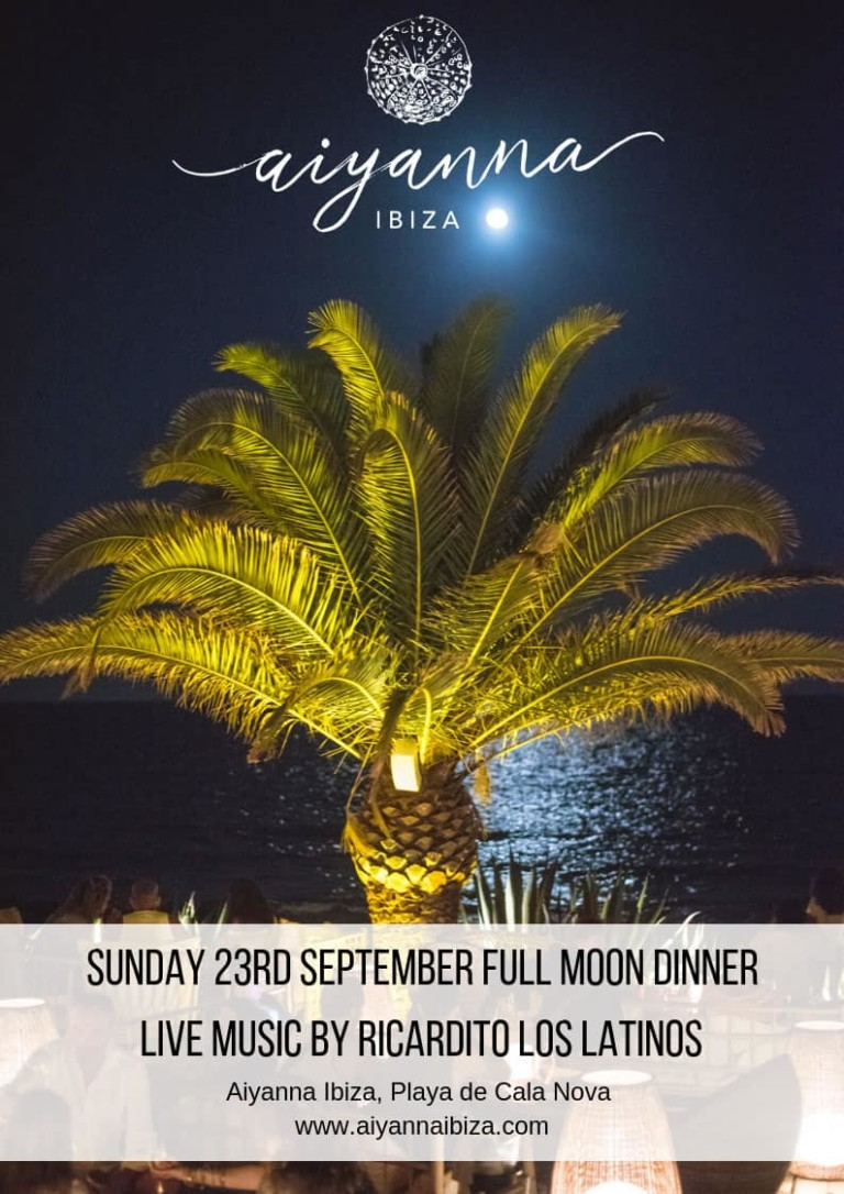 Last Full Moon Dinner at Aiyanna Ibiza