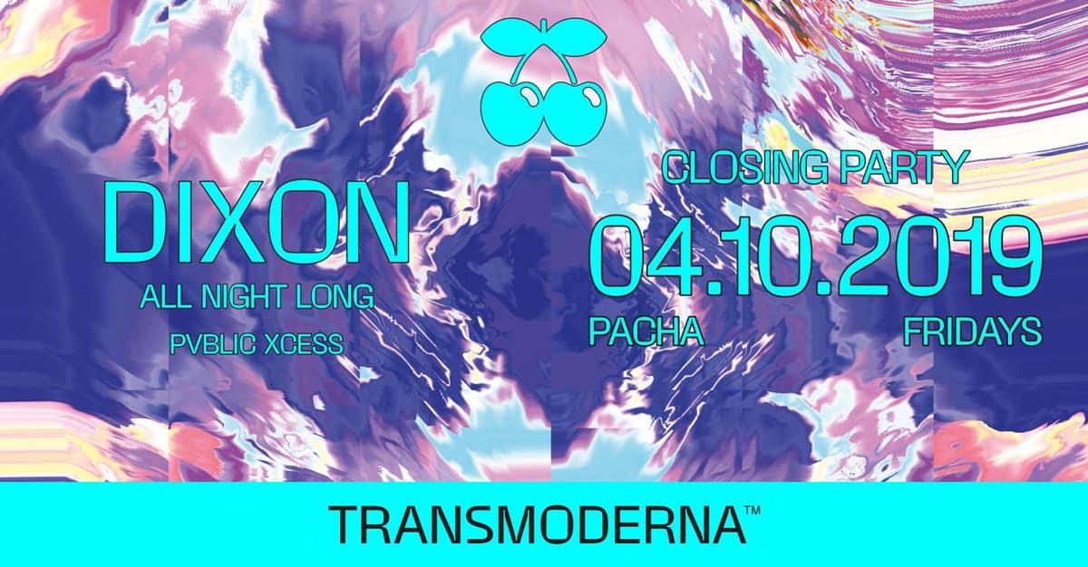Clôture de Transmoderna avec le marathon Dixon à Pacha Ibiza