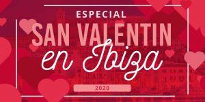 San Valentín en Ibiza. Dónde celebrar el día más romántico del año