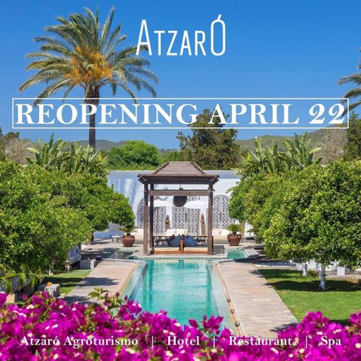 reopening atzaro ibiza welcometoibiza
