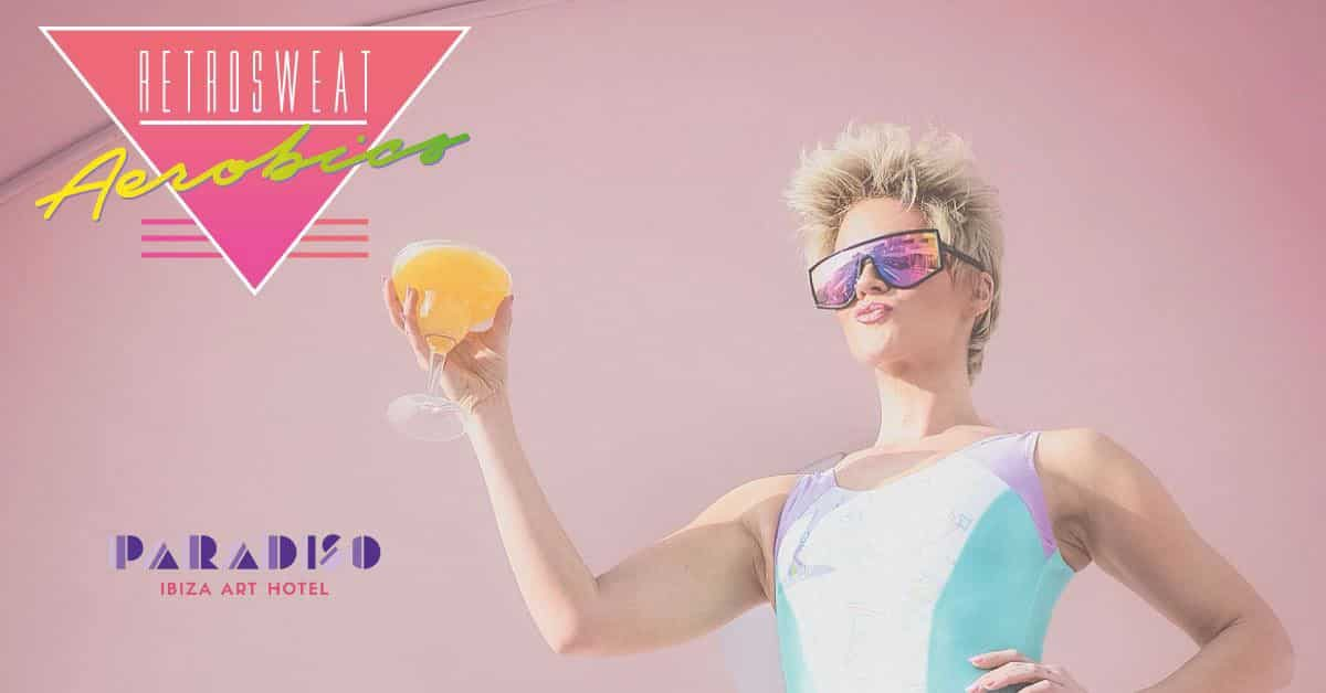 retrosweat-aerobic-paradiso-art-hotel-ibiza-2020-welcometoibiza