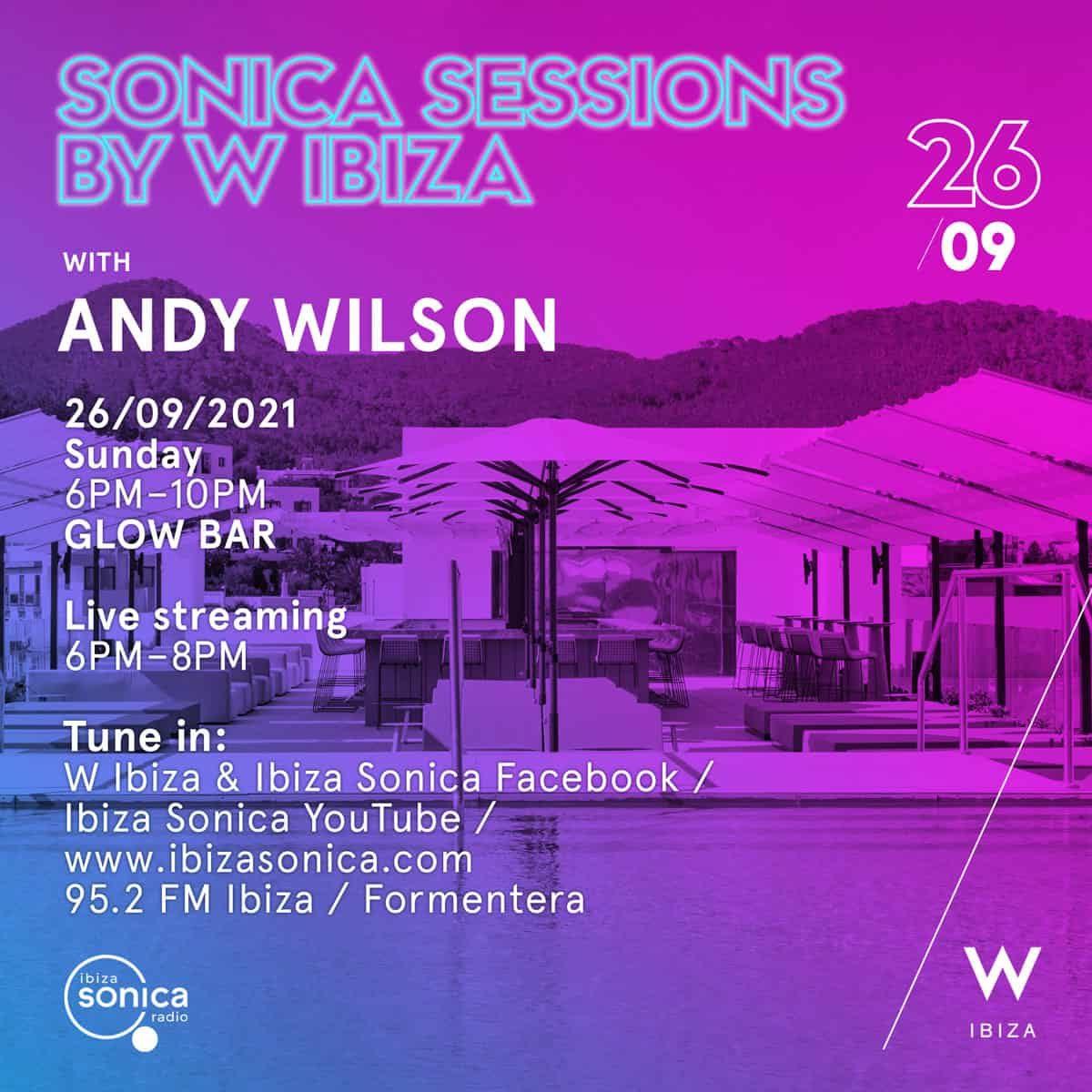 sonica-sessions-w-ibiza-2021-andy-wilson-welcometoibiza