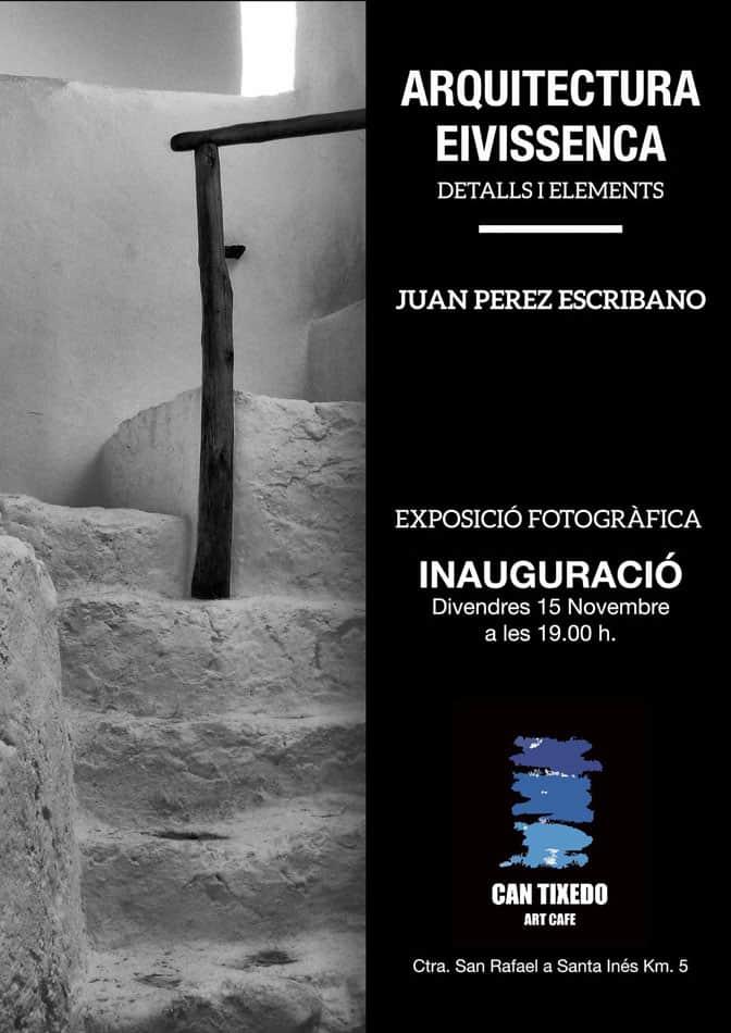 Arquitectura Ibicenca: Exposición de Juan Pérez Escribano en Can Tixedó