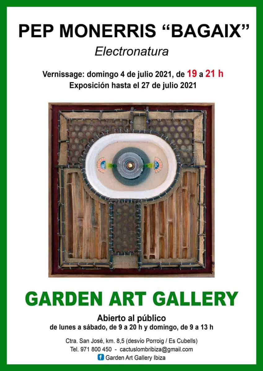 mostra-electronatura-pep-monerris-bagaix-garden-art-gallery-ibiza-2021-welcometoibiza