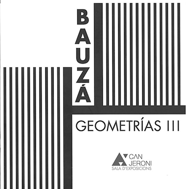 Geometries III: Exhibition of Bauzá in Can Jeroni