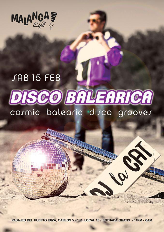 Disco Baleárica con Dj La Cat en Malanga Café Ibiza