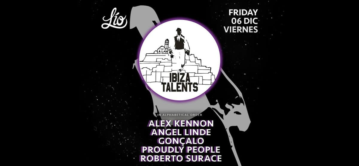 Friday to the rhythm of Ibiza Talents at the Lío Ibiza club