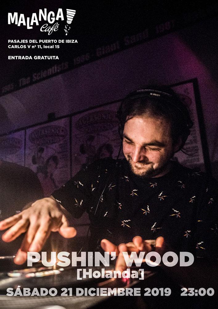 Pushin 'Wood im Malanga Café Ibiza