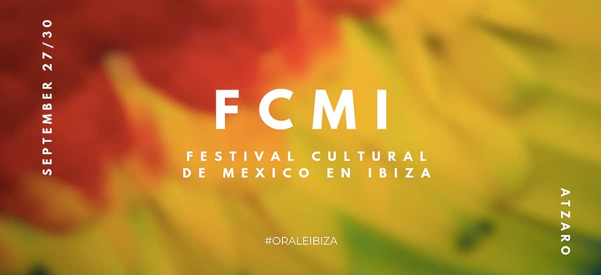 FCMI: Cultural Festival of Mexico in Ibiza in the beautiful Atzaró Ibiza