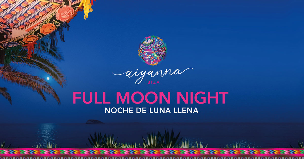 full-moon-night-aiyanna-ibiza-2020-welcometoibiza