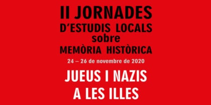 Jews and Nazis on the islands: II Conference of local studies on historical memory in Ibiza Activities
