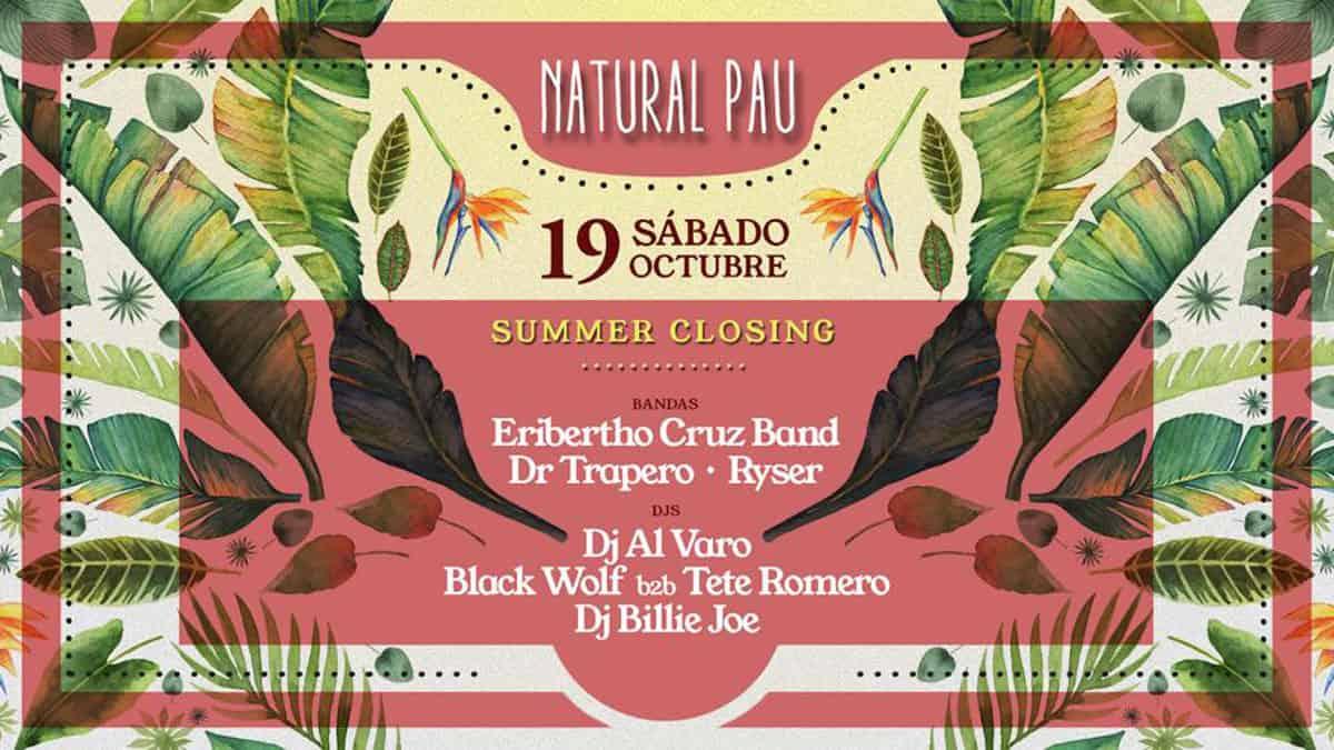 Natural Pau Summer Closing
