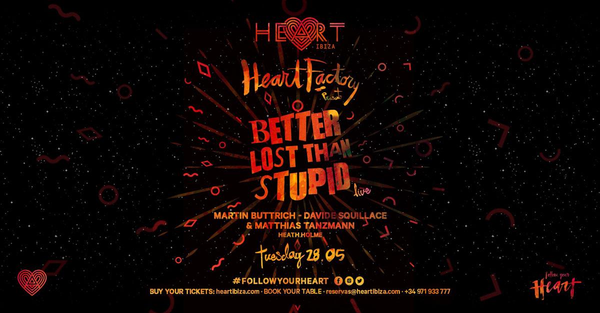 Opening de Heart Factory con Better Lost Than Stupid en Heart Ibiza