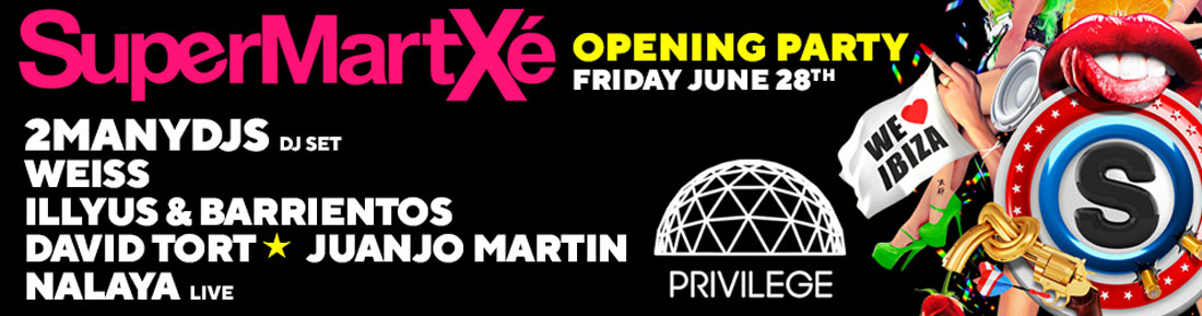 Opening of SuperMartXé in Privilege Ibiza