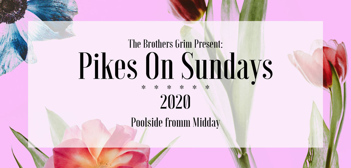pikes-on-sundays-the-brothers-grim-ibiza-2020-welcometoibiza