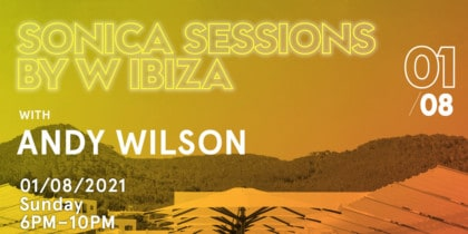sonica-sessions-by-w-ibiza-hotel-2021-andy-wilson-welcometoibiza
