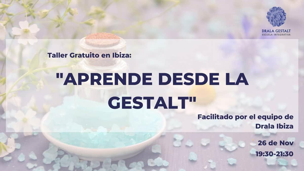 Taller gratuito Aprende desde la Gestalt en Drala Gestalt Ibiza