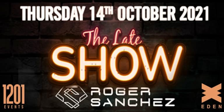 the-late-show-roger-sanchez-eden-ibiza-2021-welcometoibiza