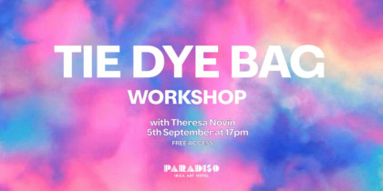 Tie-Dye-Bag-Workshop-Paradiso-Ibiza-Hotel-2020-Welcometoibiza