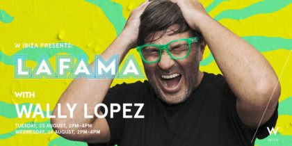 w-ibiza-la-fame-con-wally-lopez-2020-welcometoibiza