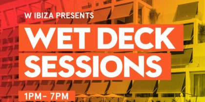 Wet Deck Sessions: Musik jeden Tag im W Ibiza Music Pool